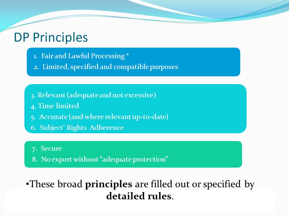 These broad principles are filled out or specified by detailed rules.