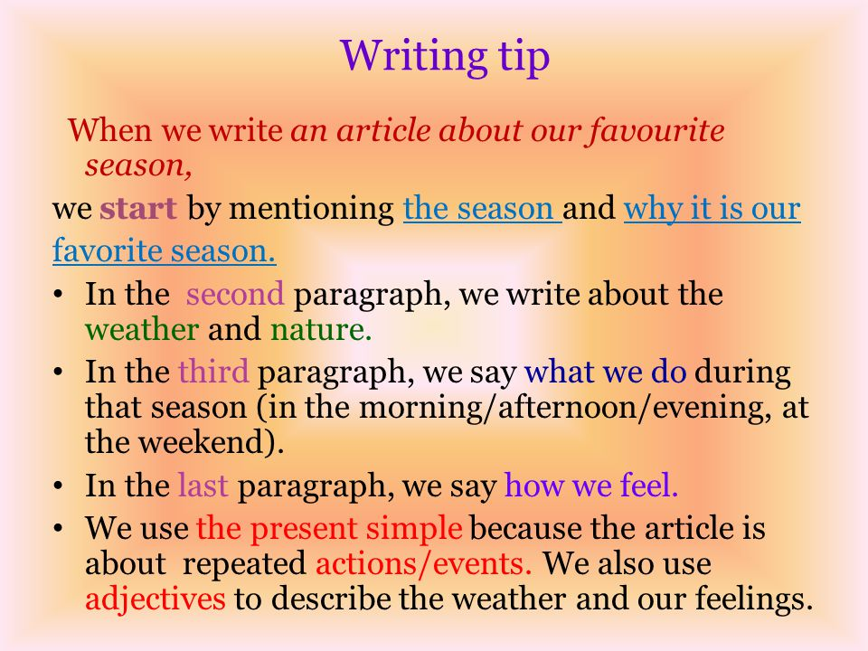 Writing tip When we write an article about our favourite season,