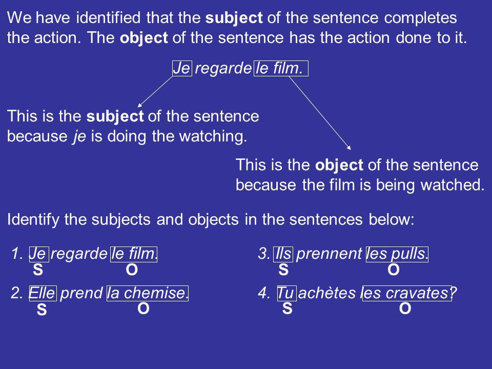 We have identified that the subject of the sentence completes