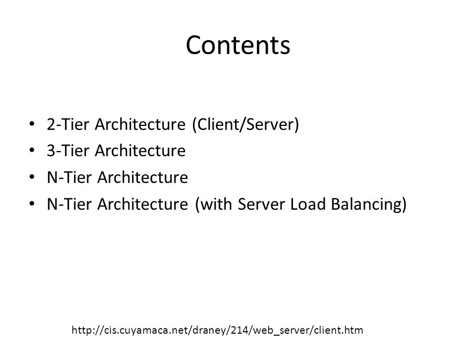 Contents 2-Tier Architecture (Client/Server) 3-Tier Architecture