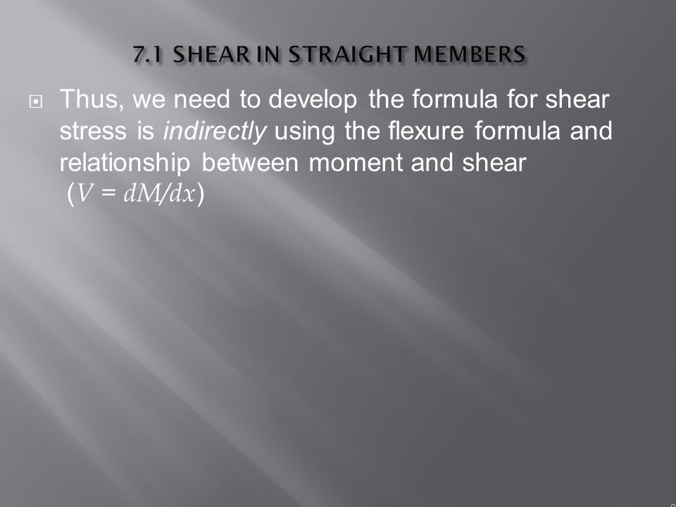 7.1 SHEAR IN STRAIGHT MEMBERS