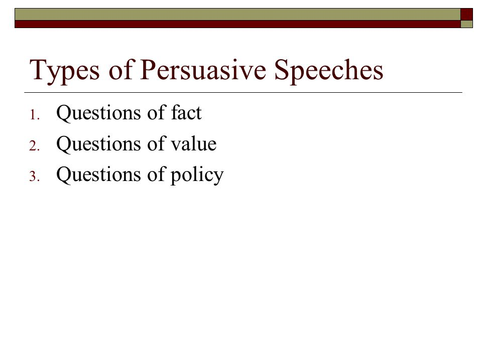 persuasive speeches deal with questions of value fact and