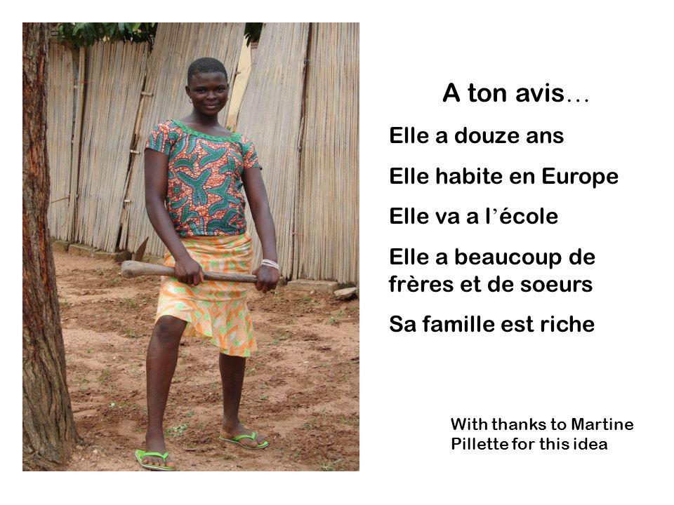 A ton avis… Elle a douze ans Elle habite en Europe Elle va a l'école
