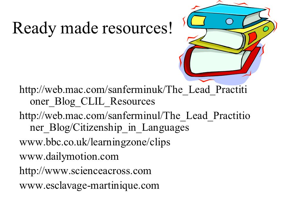 Ready made resources!http://web.mac.com/sanferminuk/The_Lead_Practitioner_Blog_CLIL_Resources.