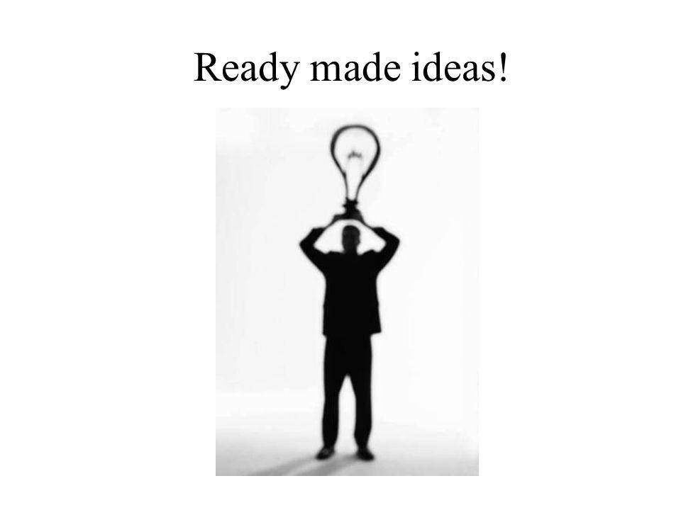 Ready made ideas!
