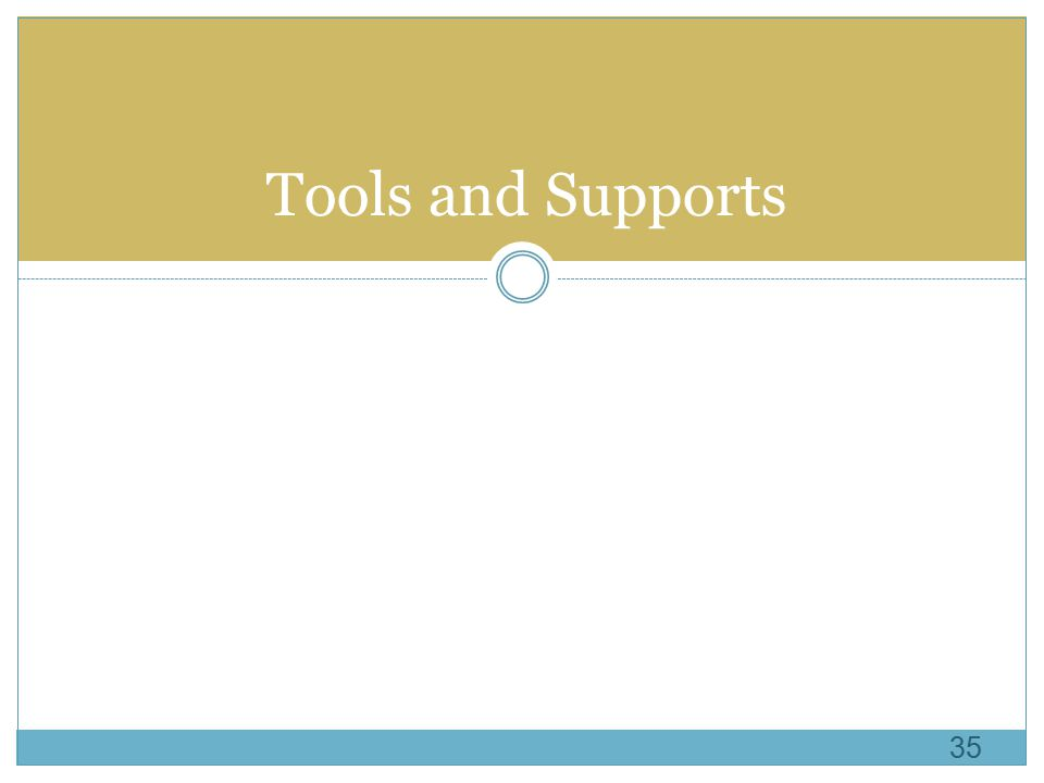 Tools and Supports