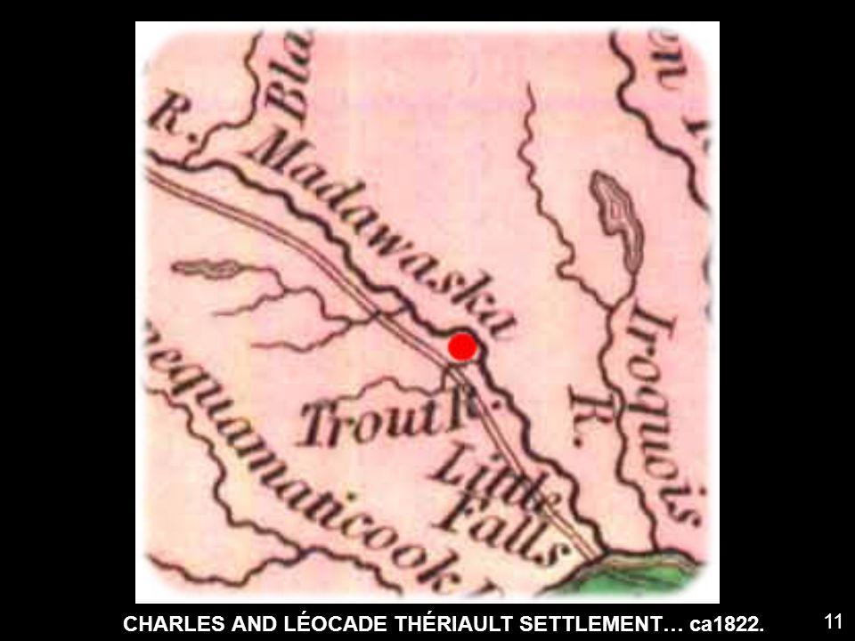 CHARLES AND LÉOCADE THÉRIAULT SETTLEMENT… ca1822.