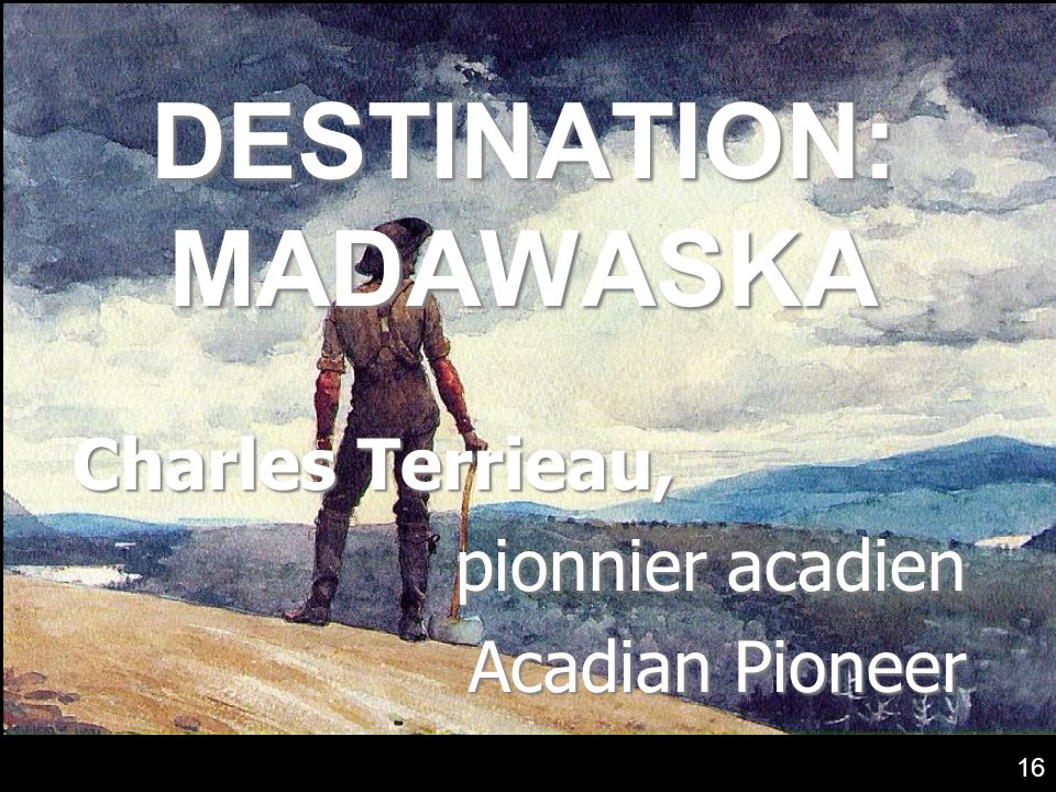 DESTINATION: MADAWASKA