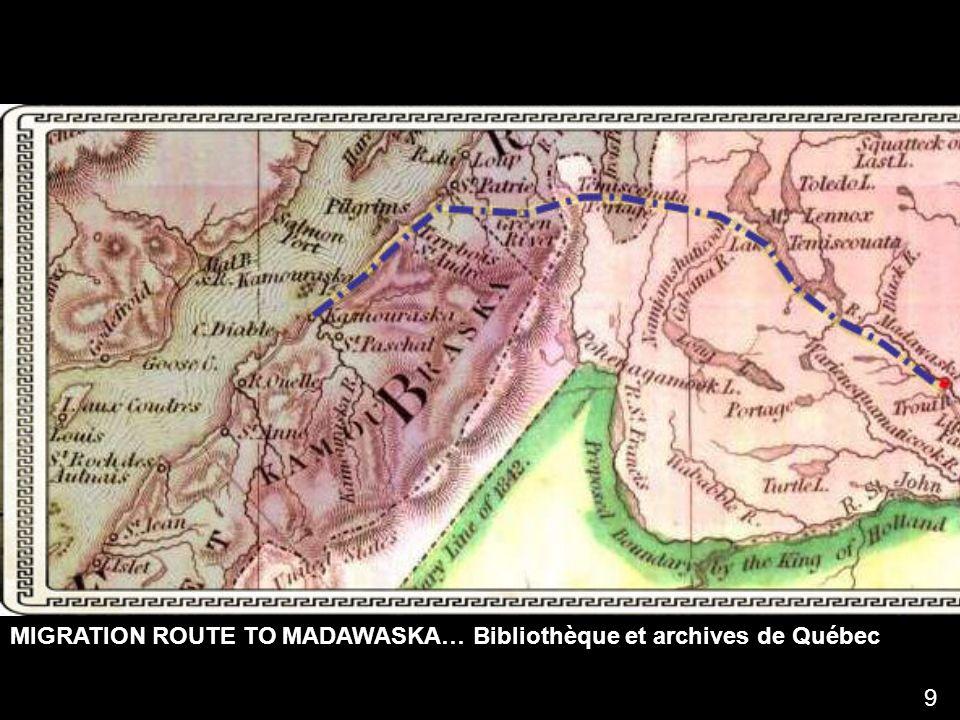 MIGRATION ROUTE TO MADAWASKA… Bibliothèque et archives de Québec