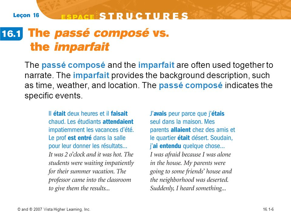 The passé composé and the imparfait are often used together to narrate