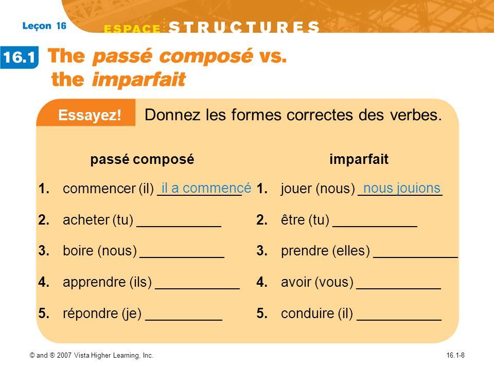 Essayez! Donnez les formes correctes des verbes.