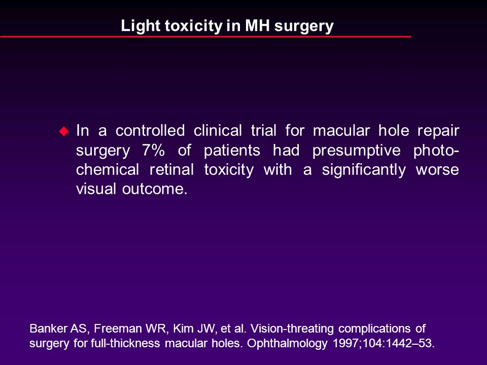 Light toxicity in MH surgery