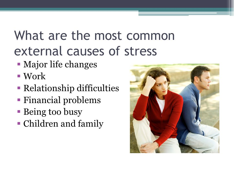 What are the most common external causes of stress