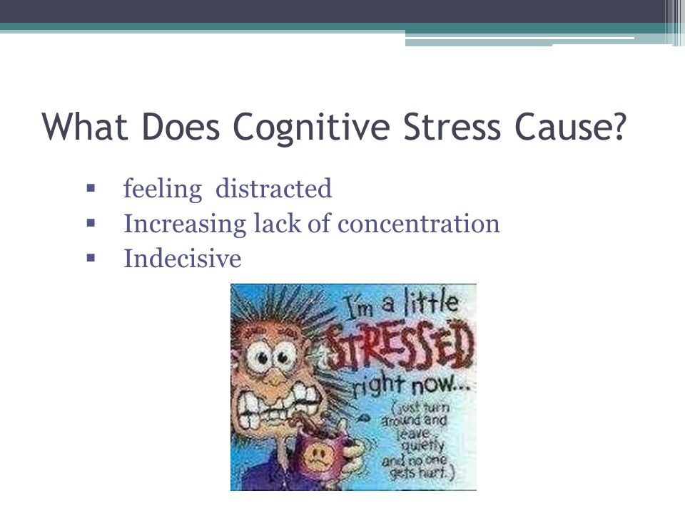 What Does Cognitive Stress Cause