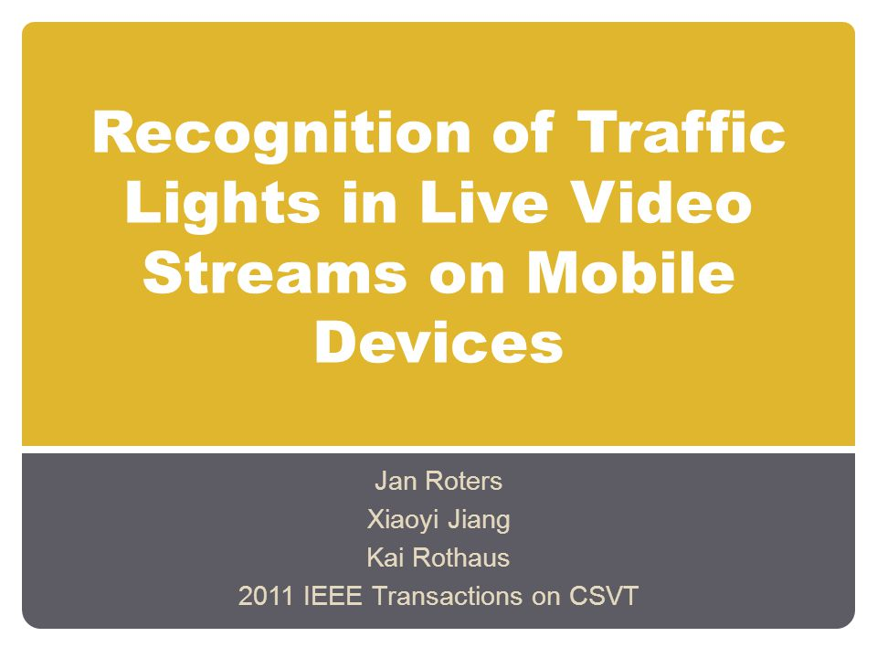 Recognition of Traffic Lights in Live Video Streams on Mobile Devices