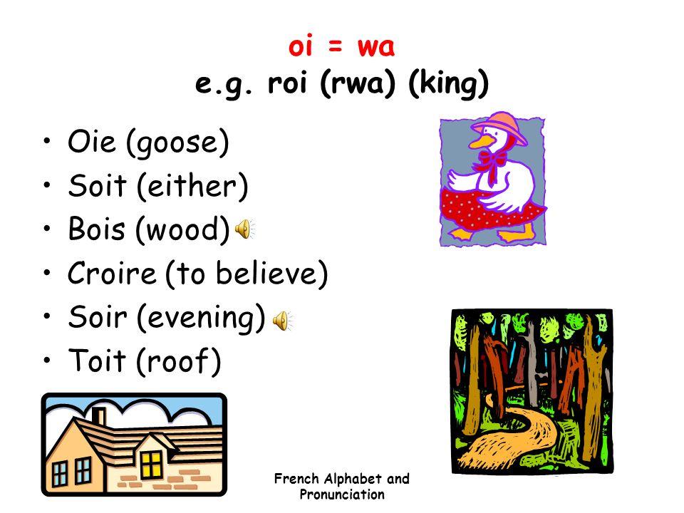 oi = wa e.g. roi (rwa) (king)