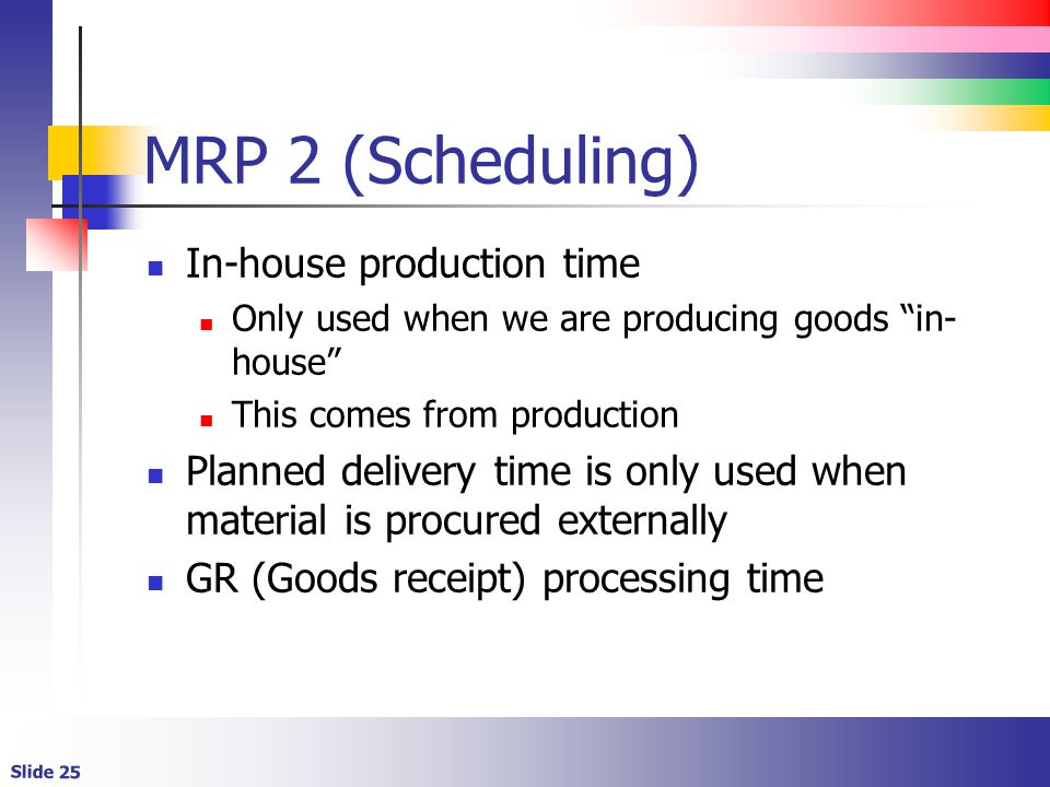 MRP 2 (Scheduling) In-house production time