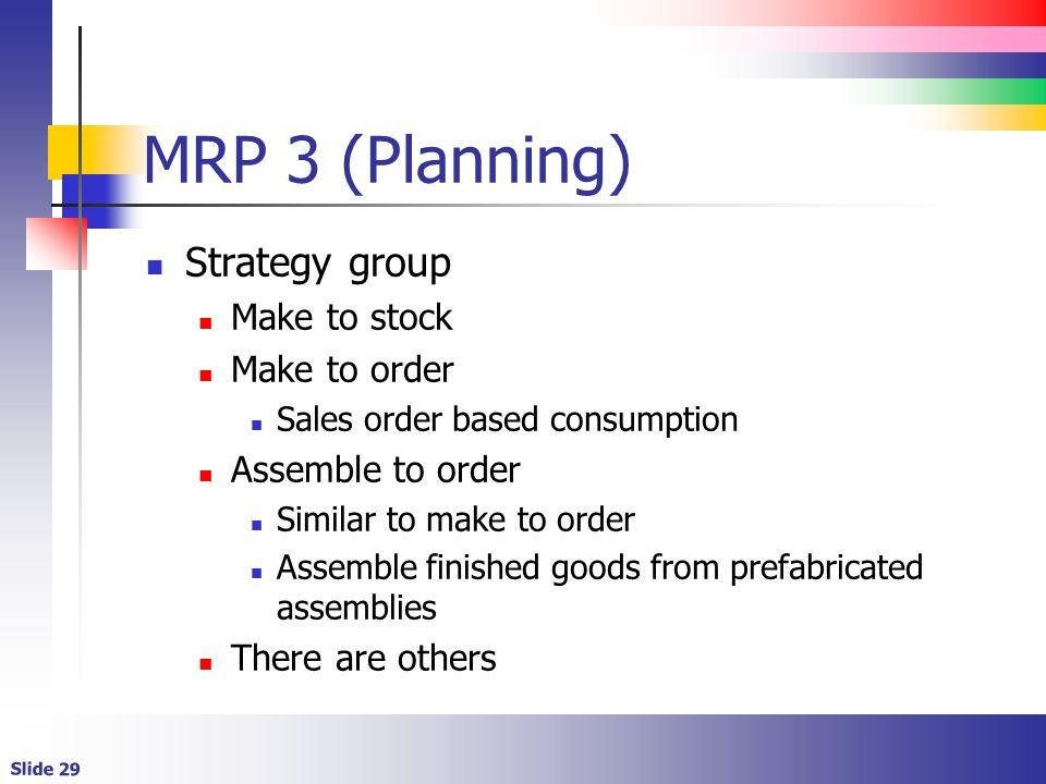 MRP 3 (Planning) Strategy group Make to stock Make to order