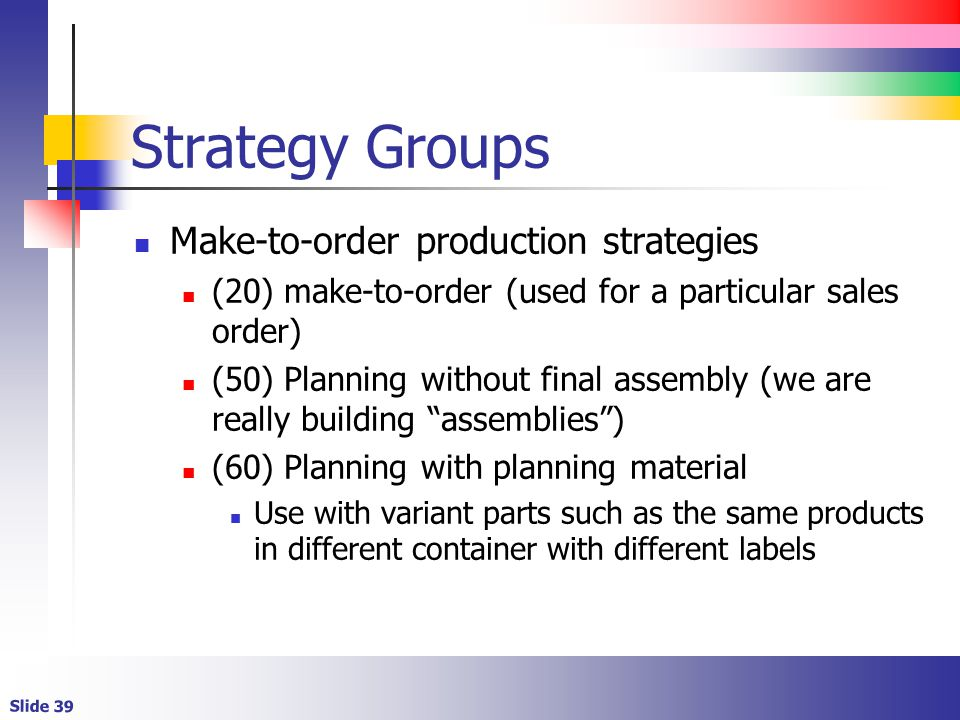 Strategy Groups Make-to-order production strategies