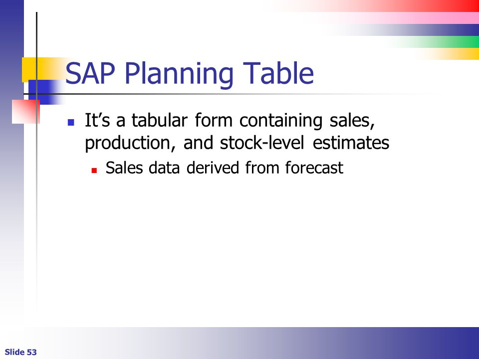SAP Planning Table It's a tabular form containing sales, production, and stock-level estimates.