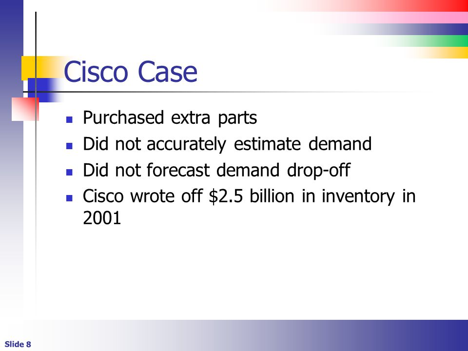 Cisco Case Purchased extra parts Did not accurately estimate demand