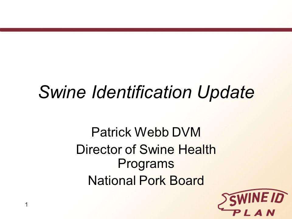 Swine Identification Update