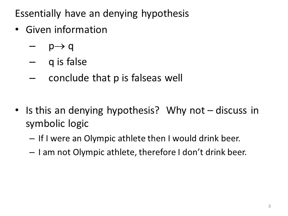 Essentially have an denying hypothesis Given information p q