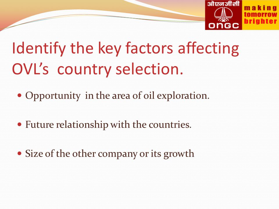 Identify the key factors affecting OVL's country selection.