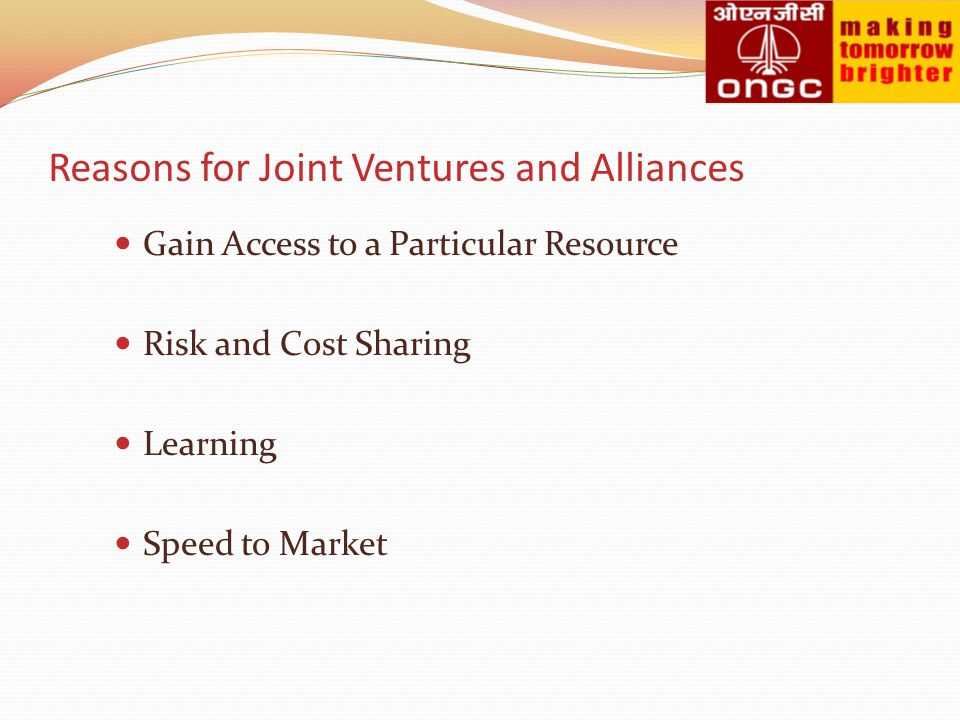 Reasons for Joint Ventures and Alliances
