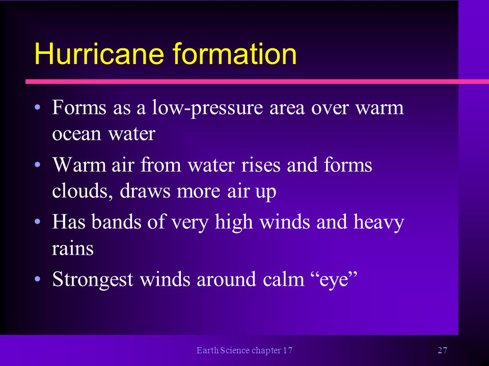 Hurricane formation Forms as a low-pressure area over warm ocean water