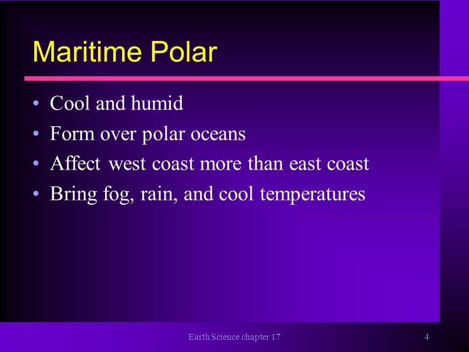 Maritime Polar Cool and humid Form over polar oceans