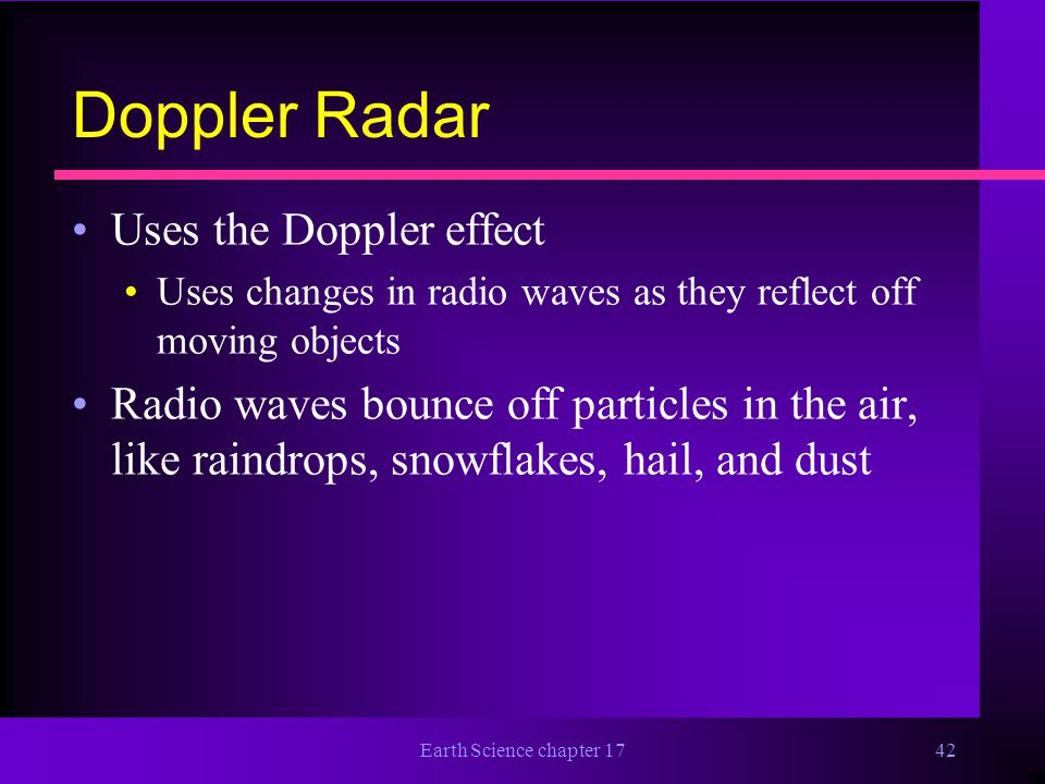 Doppler Radar Uses the Doppler effect