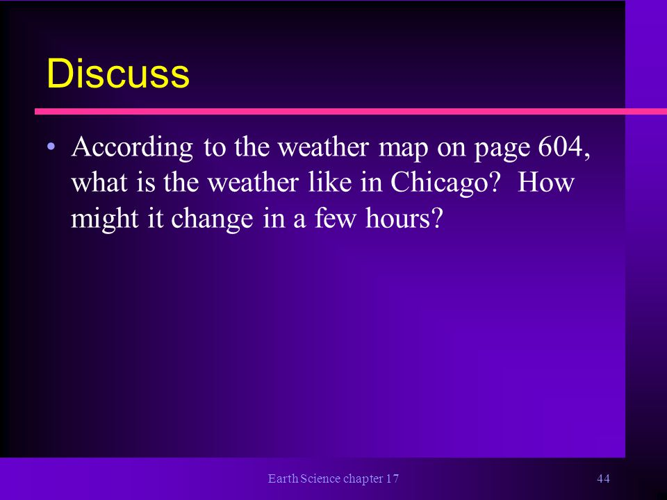Discuss According to the weather map on page 604, what is the weather like in Chicago How might it change in a few hours