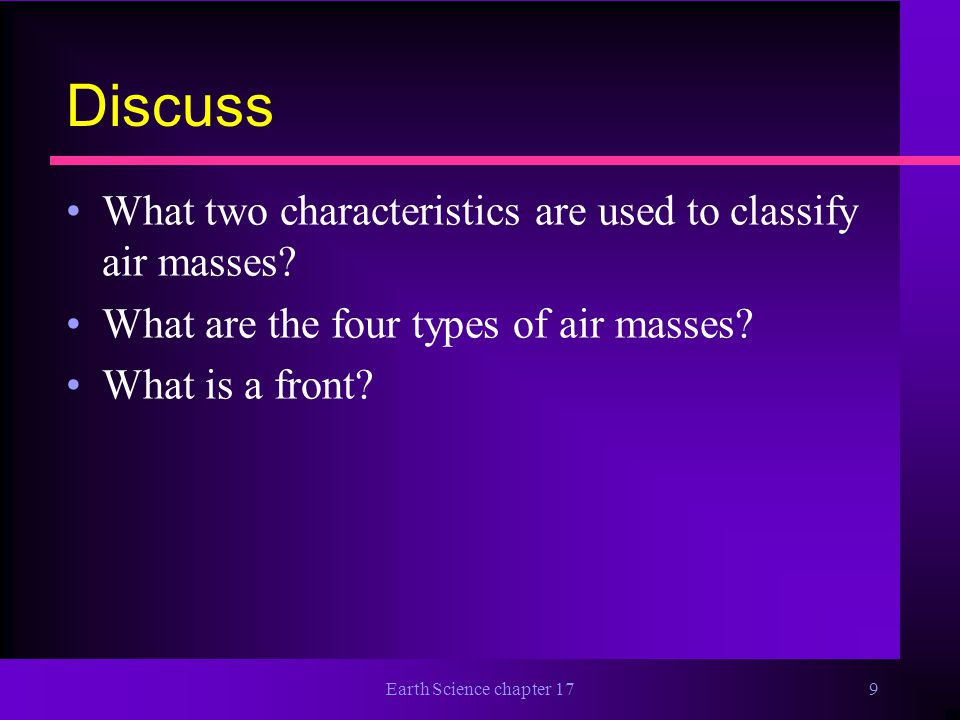 Discuss What two characteristics are used to classify air masses