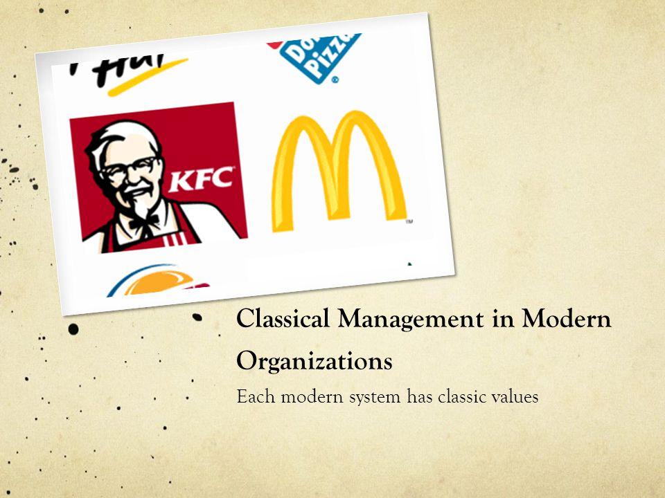 Classical Management in Modern Organizations