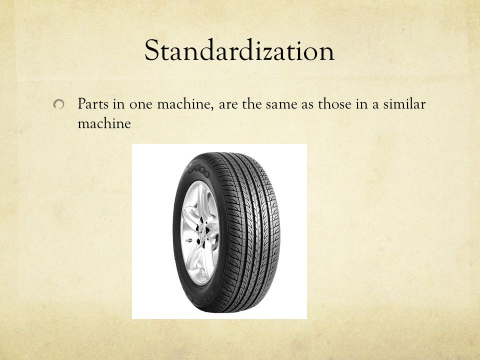 Standardization Parts in one machine, are the same as those in a similar machine