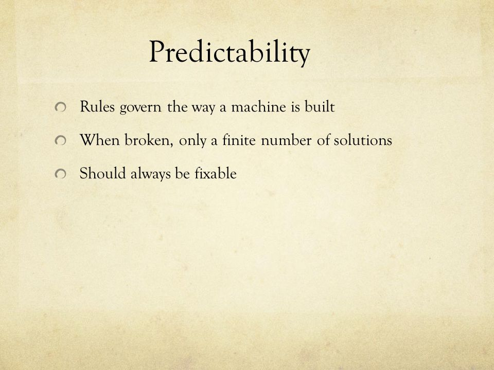 Predictability Rules govern the way a machine is built