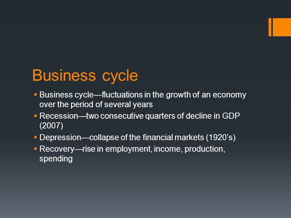 Business cycle Business cycle—fluctuations in the growth of an economy over the period of several years.