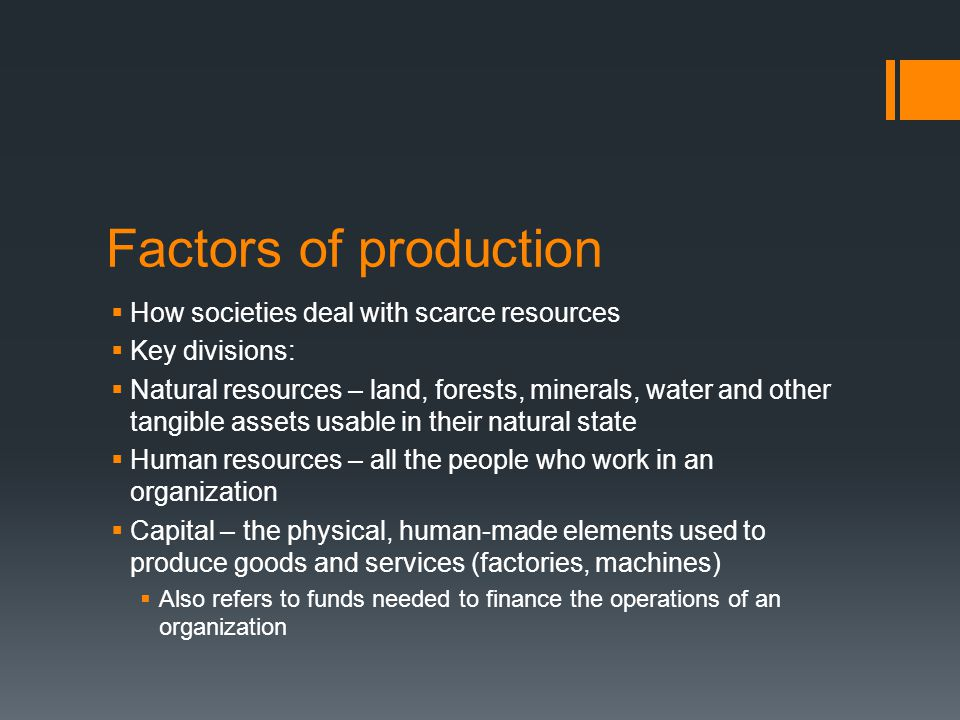 Factors of production How societies deal with scarce resources