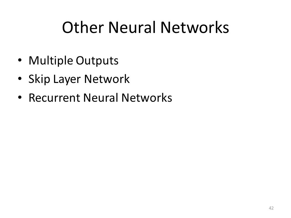 Other Neural Networks Multiple Outputs Skip Layer Network