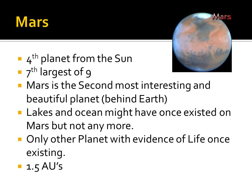 Mars 4th planet from the Sun 7th largest of 9