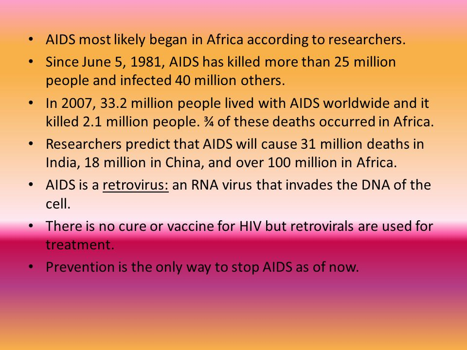 AIDS most likely began in Africa according to researchers.
