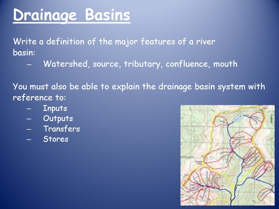 Drainage Basins Write a definition of the major features of a river