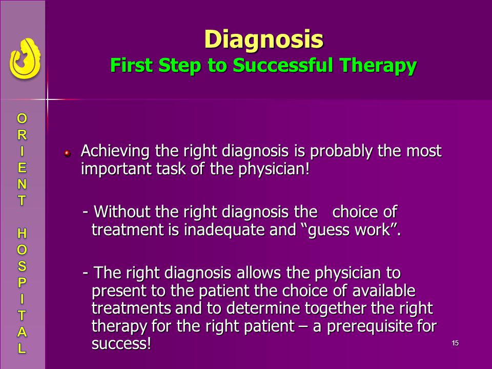 Diagnosis First Step to Successful Therapy