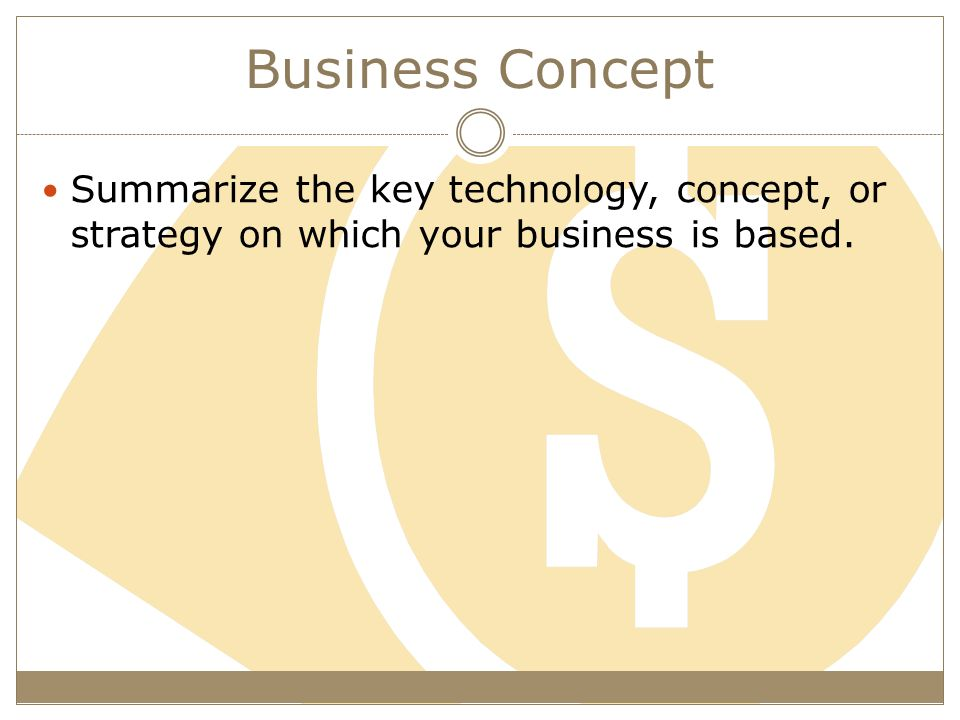 Business Concept Summarize the key technology, concept, or strategy on which your business is based.