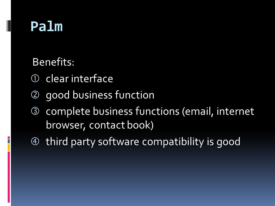 Palm Benefits: clear interface good business function