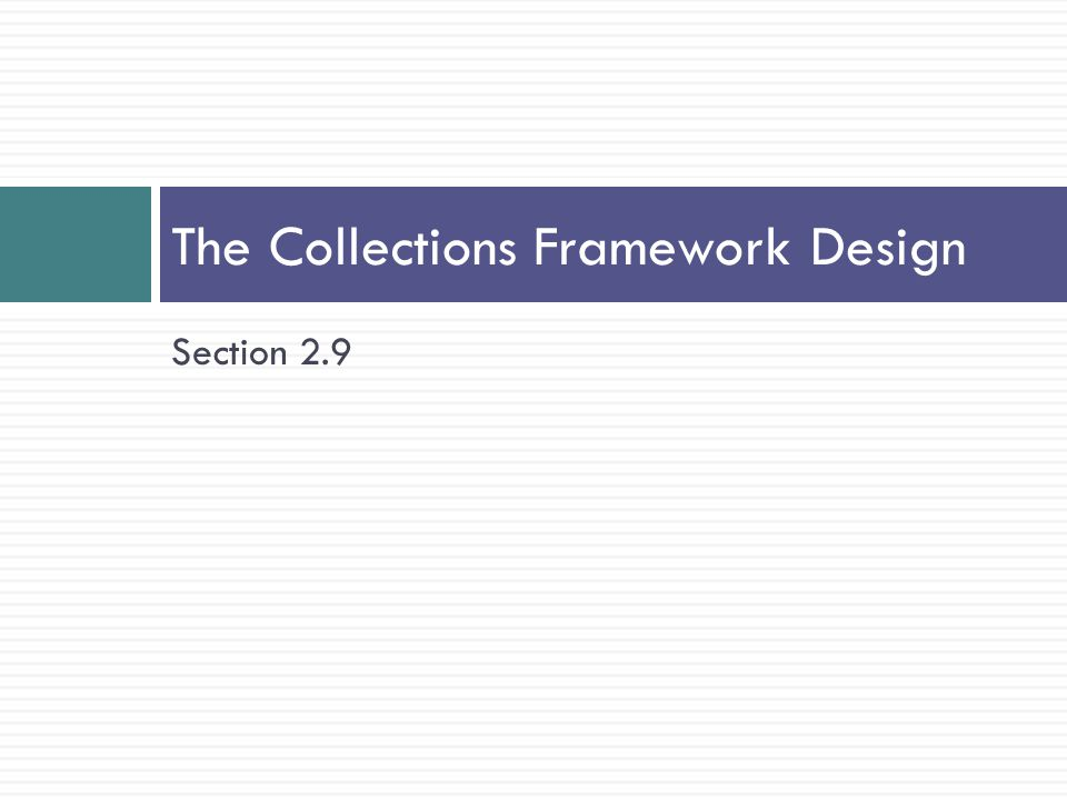 The Collections Framework Design