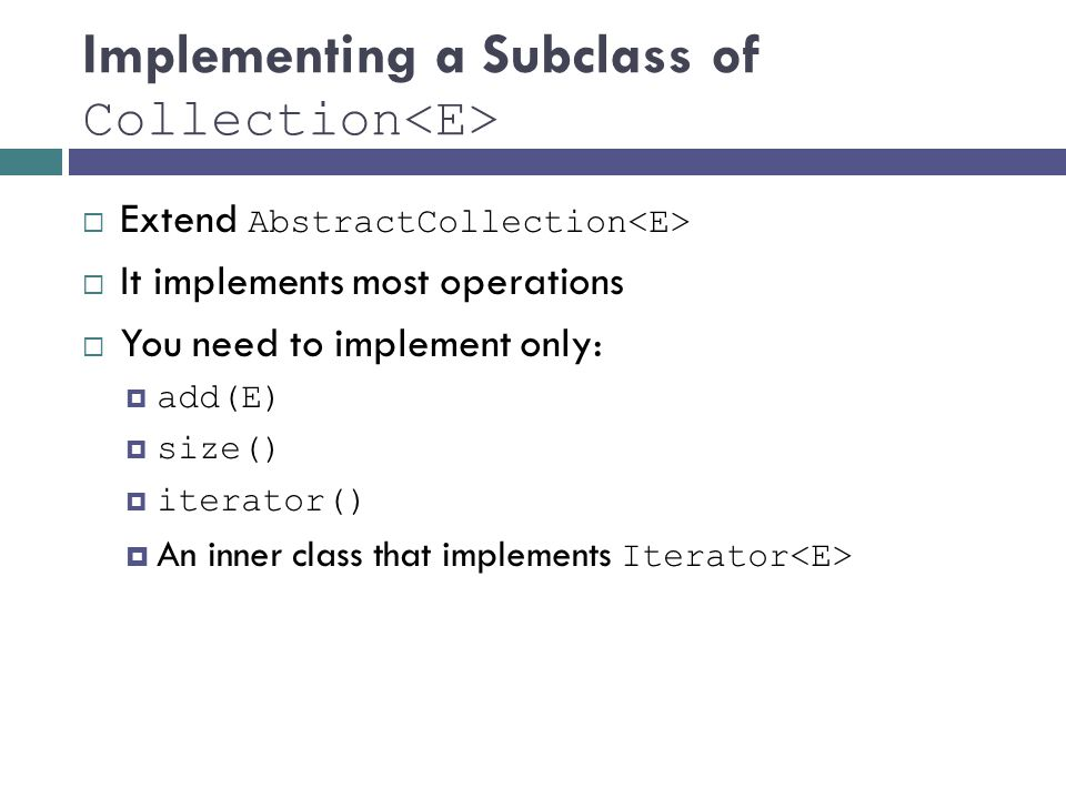 Implementing a Subclass of Collection<E>
