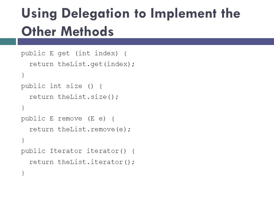 Using Delegation to Implement the Other Methods