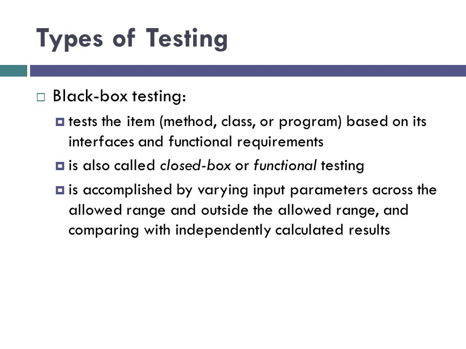 Types of Testing Black-box testing: